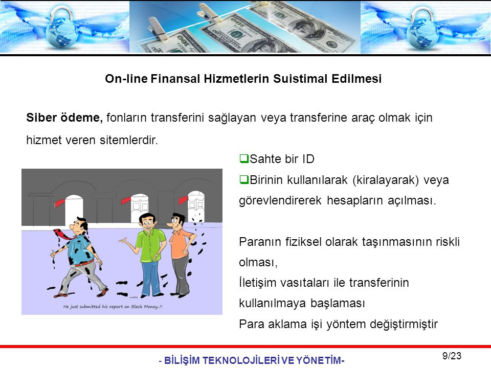 - BİLİŞİM TEKNOLOJİLERİ VE YÖNETİM- 9/23 Siber ödeme, fonların transferini sağlayan veya transferine araç olmak için hizmet veren sitemlerdir. On-line