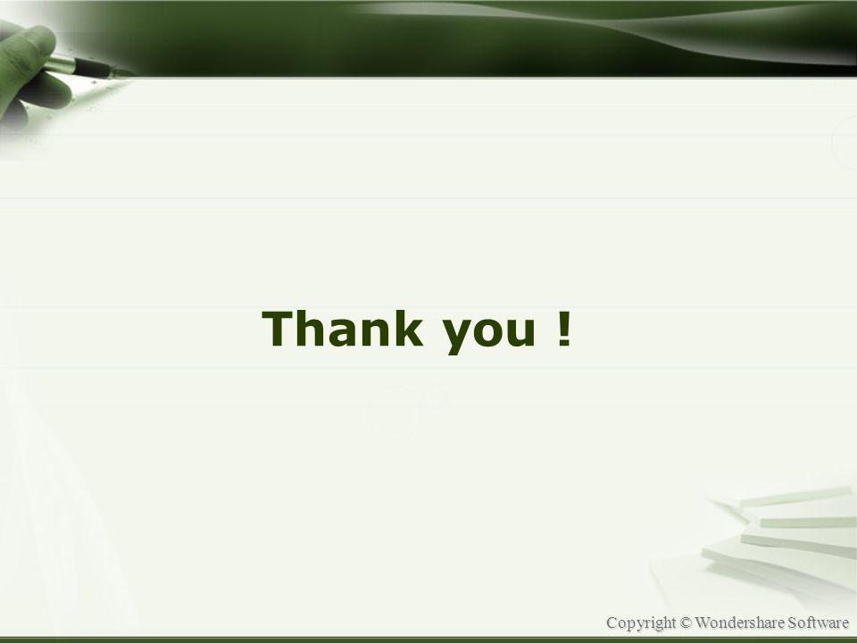 Copyright © Wondershare Software Thank you !