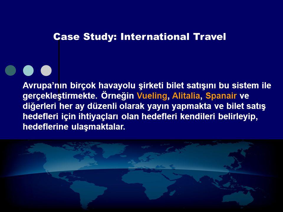 Case Study: International Travel Avrupa'nın birçok havayolu şirketi bilet satışını bu sistem ile gerçekleştirmekte. Örneğin Vueling, Alitalia, Spanair