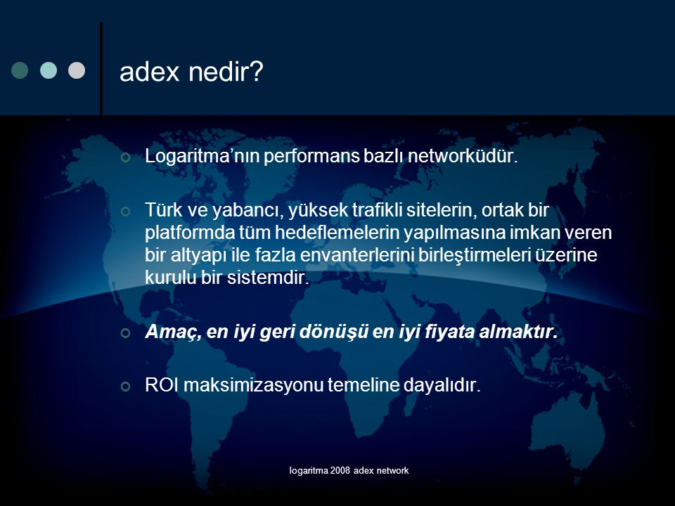 logaritma 2008 adex network adex'in faydası nedir.