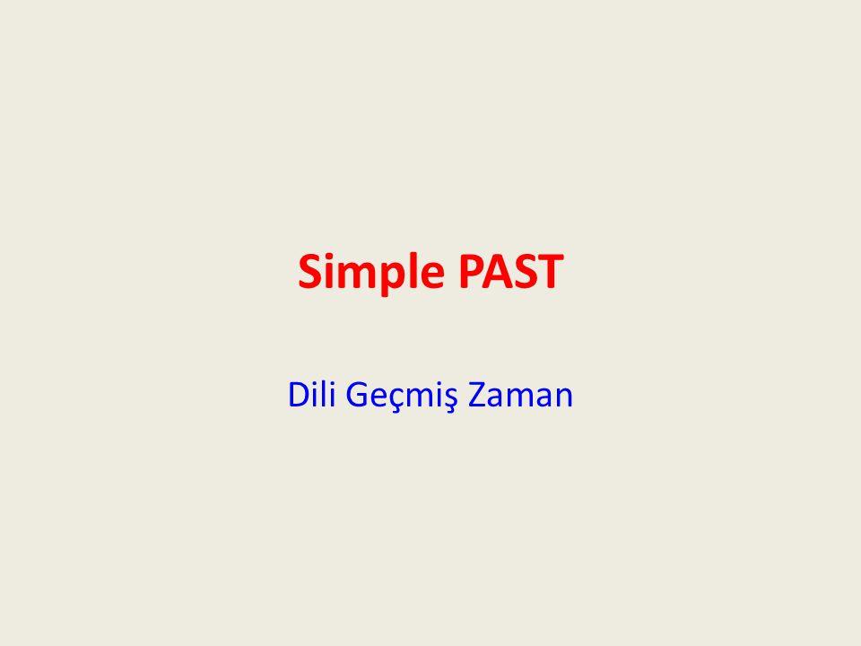 Simple PAST Dili Geçmiş Zaman