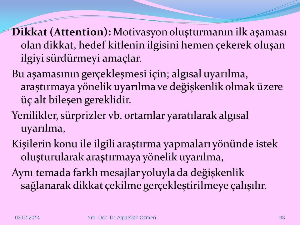 Dikkat (Attention): Motivasyon oluşturmanın ilk aşaması olan dikkat, hedef kitlenin ilgisini hemen çekerek oluşan ilgiyi sürdürmeyi amaçlar. Bu aşamas