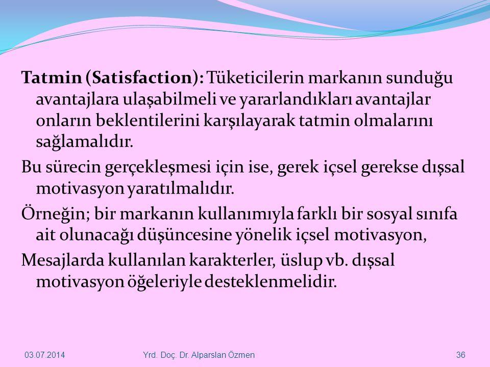 Tatmin (Satisfaction): Tüketicilerin markanın sunduğu avantajlara ulaşabilmeli ve yararlandıkları avantajlar onların beklentilerini karşılayarak tatmi