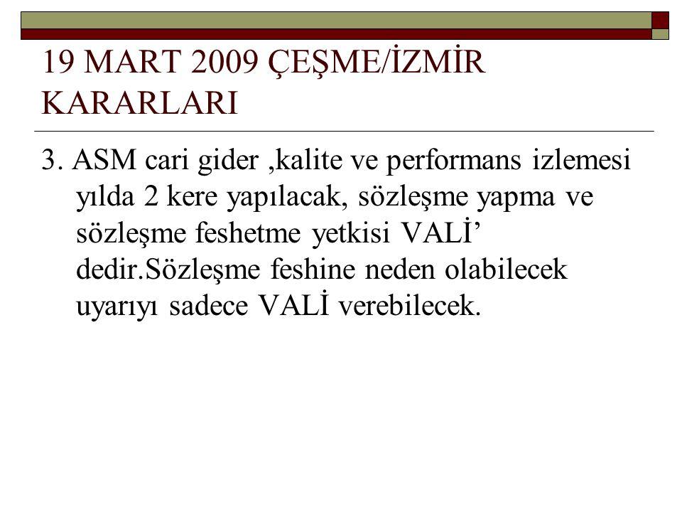 19 MART 2009 ÇEŞME/İZMİR KARARLARI 3.