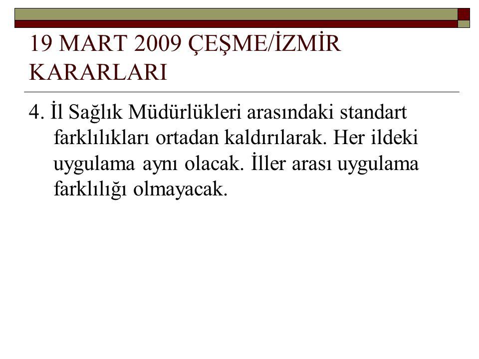 19 MART 2009 ÇEŞME/İZMİR KARARLARI 4.
