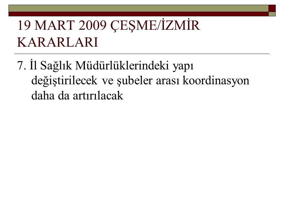 19 MART 2009 ÇEŞME/İZMİR KARARLARI 7.