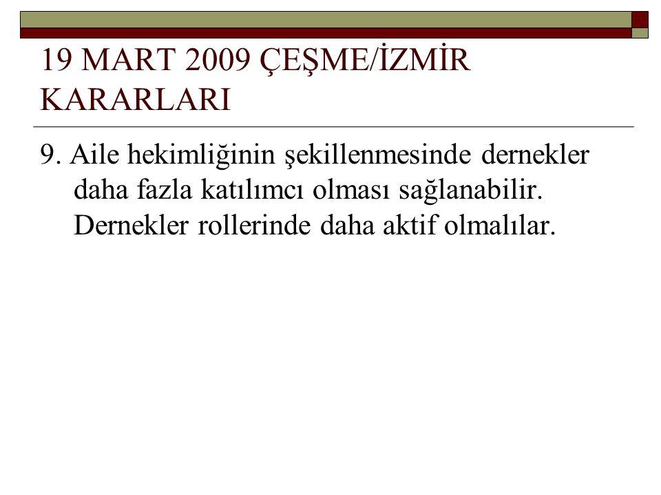 19 MART 2009 ÇEŞME/İZMİR KARARLARI 9.