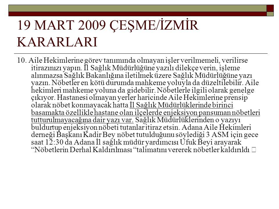 19 MART 2009 ÇEŞME/İZMİR KARARLARI 10.