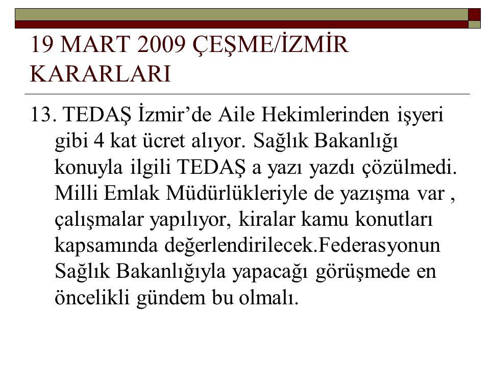 19 MART 2009 ÇEŞME/İZMİR KARARLARI 13.