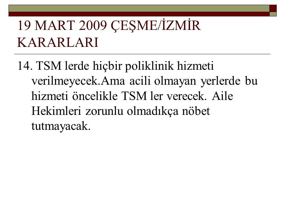 19 MART 2009 ÇEŞME/İZMİR KARARLARI 14.