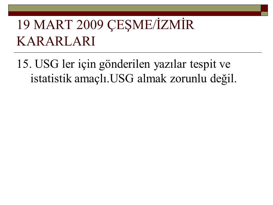 19 MART 2009 ÇEŞME/İZMİR KARARLARI 15.