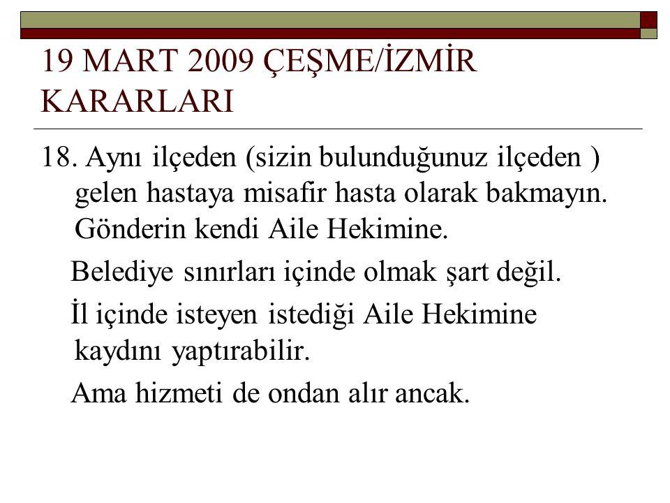 19 MART 2009 ÇEŞME/İZMİR KARARLARI 18.