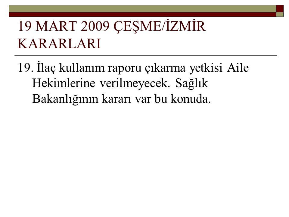 19 MART 2009 ÇEŞME/İZMİR KARARLARI 19.