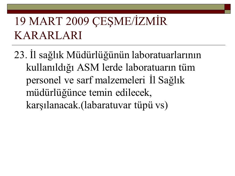 19 MART 2009 ÇEŞME/İZMİR KARARLARI 23.