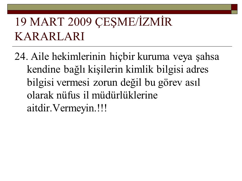 19 MART 2009 ÇEŞME/İZMİR KARARLARI 24.