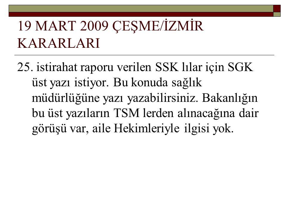 19 MART 2009 ÇEŞME/İZMİR KARARLARI 25.