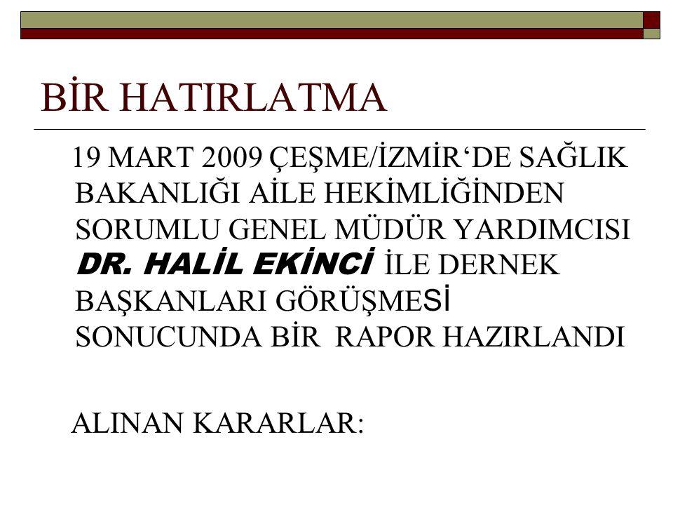 19 MART 2009 ÇEŞME/İZMİR KARARLARI 11.