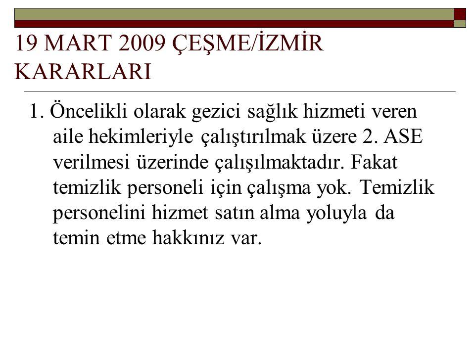 19 MART 2009 ÇEŞME/İZMİR KARARLARI 1.