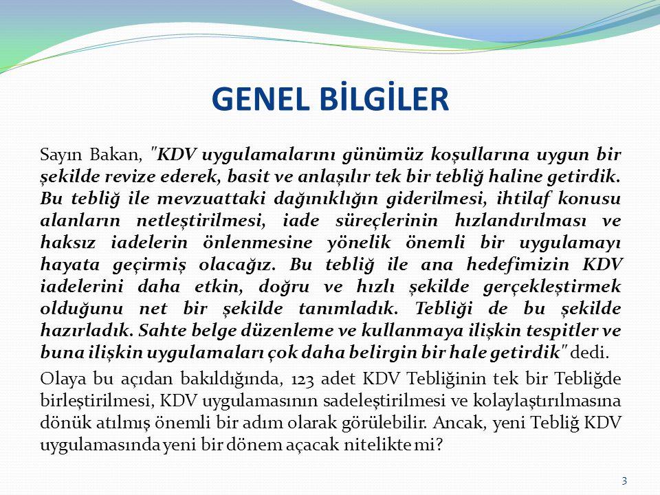 GENEL BİLGİLER 26.04.2014 tarih ve 28983 sayılı Resmi Gazete de KDV Genel Uygulama Tebliği 1 Mayıs 2014 tarihinden itibaren yürürlüğe girmiştir.