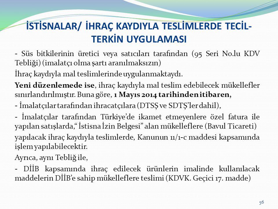 İSTİSNALAR/ İHRAÇ KAYDIYLA TESLİMLERDE TECİL- TERKİN UYGULAMASI - Süs bitkilerinin üretici veya satıcıları tarafından (95 Seri No.lu KDV Tebliği) (ima