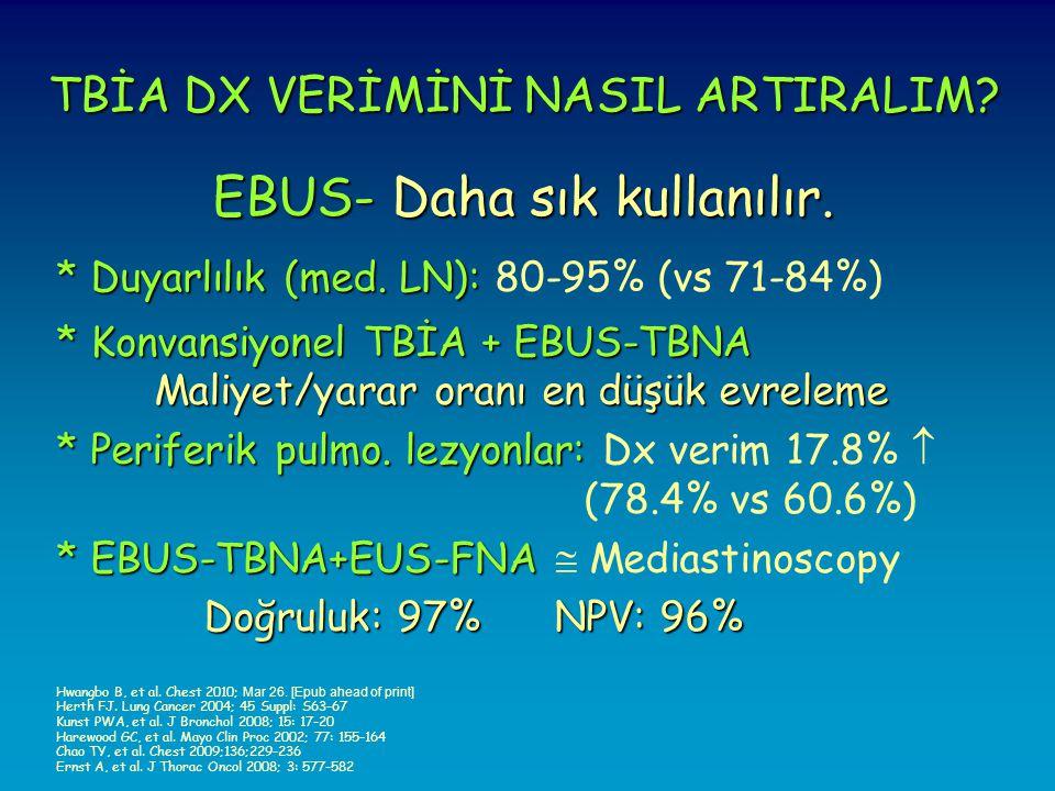 TBİA DX VERİMİNİ NASIL ARTIRALIM.EBUS- Daha sık kullanılır.