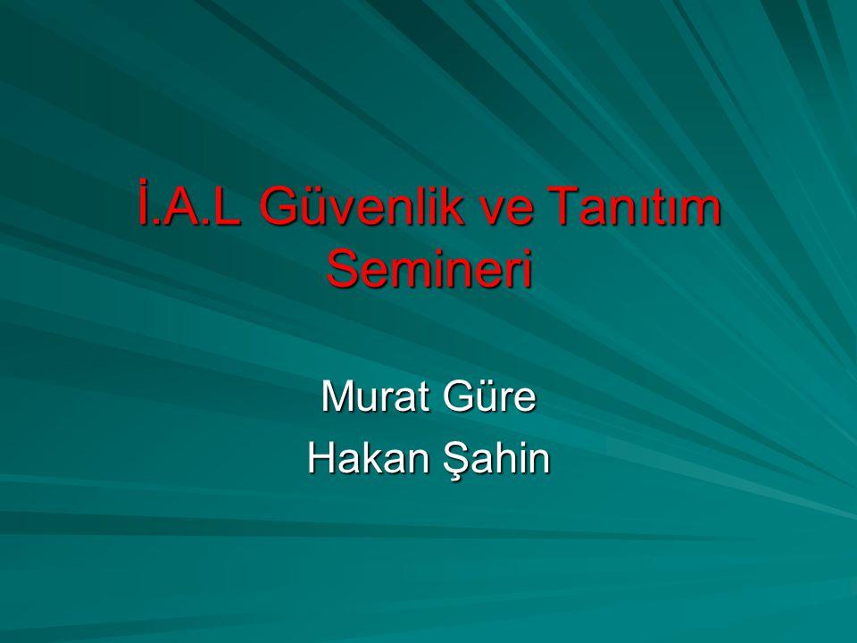 İ.A.L Güvenlik ve Tanıtım Semineri Murat Güre Hakan Şahin