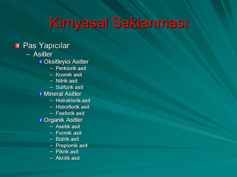 Kimyasal Saklanması Pas Yapıcılar –Asitler Oksitleyici Asitler –Perklorik asit –Kromik asit –Nitrik asit –Sülfürik asit Mineral Asitler –Hidroklorik a