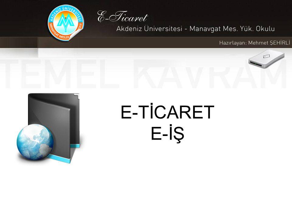 E-TİCARET E-İŞ