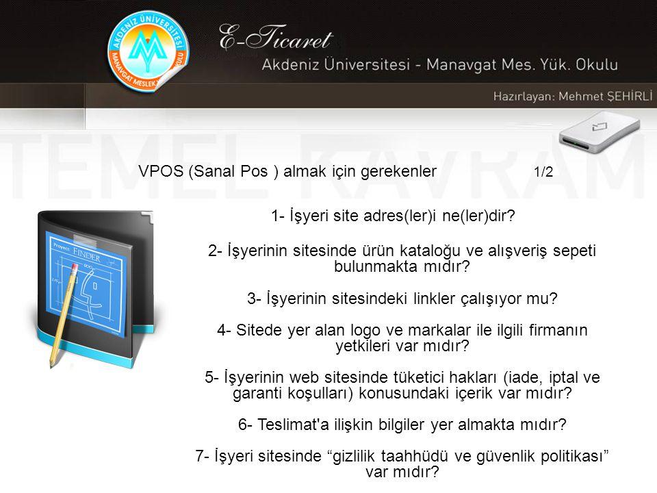 VPOS (Sanal Pos ) almak için gerekenler 1/2 1- İşyeri site adres(ler)i ne(ler)dir.