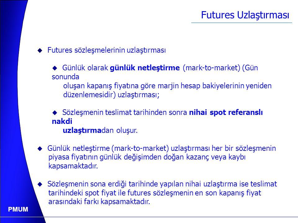 PMUM Forward ve Futures Sözleşmeler Arasındaki Farklar ForwardFutures 1. Sözleşme Koşulları Forward sözleşmesine konu olan elektriğin miktarı, teslima