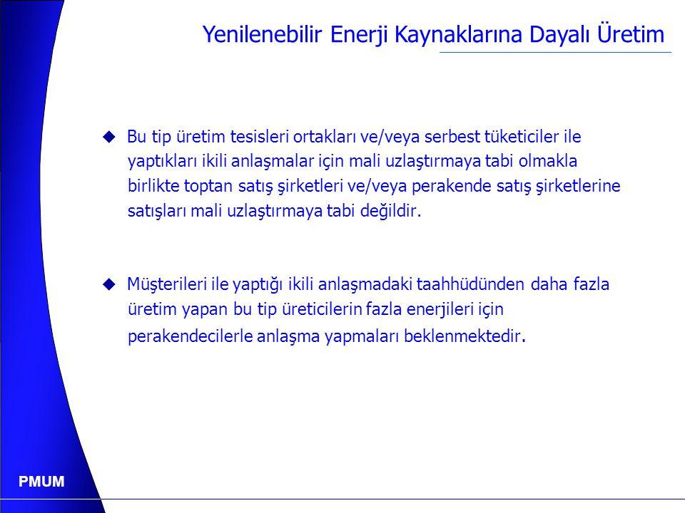 PMUM Yenilenebilir Enerji Kaynaklarına Dayalı Üretim  Lisans Yönetmeliğinin 30. maddesinin son bendine göre perakende satış şirketleri serbest olmaya