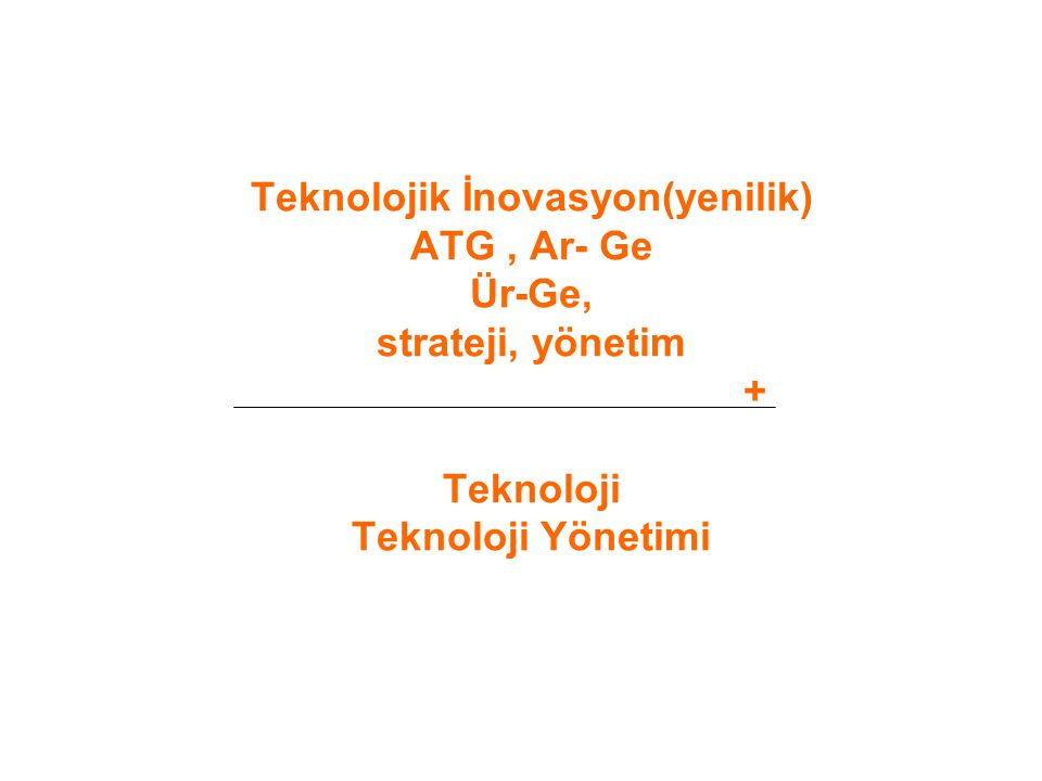 Teknoloji geliştirmenin/Ar-Ge çalışmaları geleneksel yaklaşımı bunun doğrusal bir süreç olduğudur.