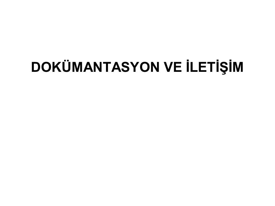 DOKÜMANTASYON VE İLETİŞİM