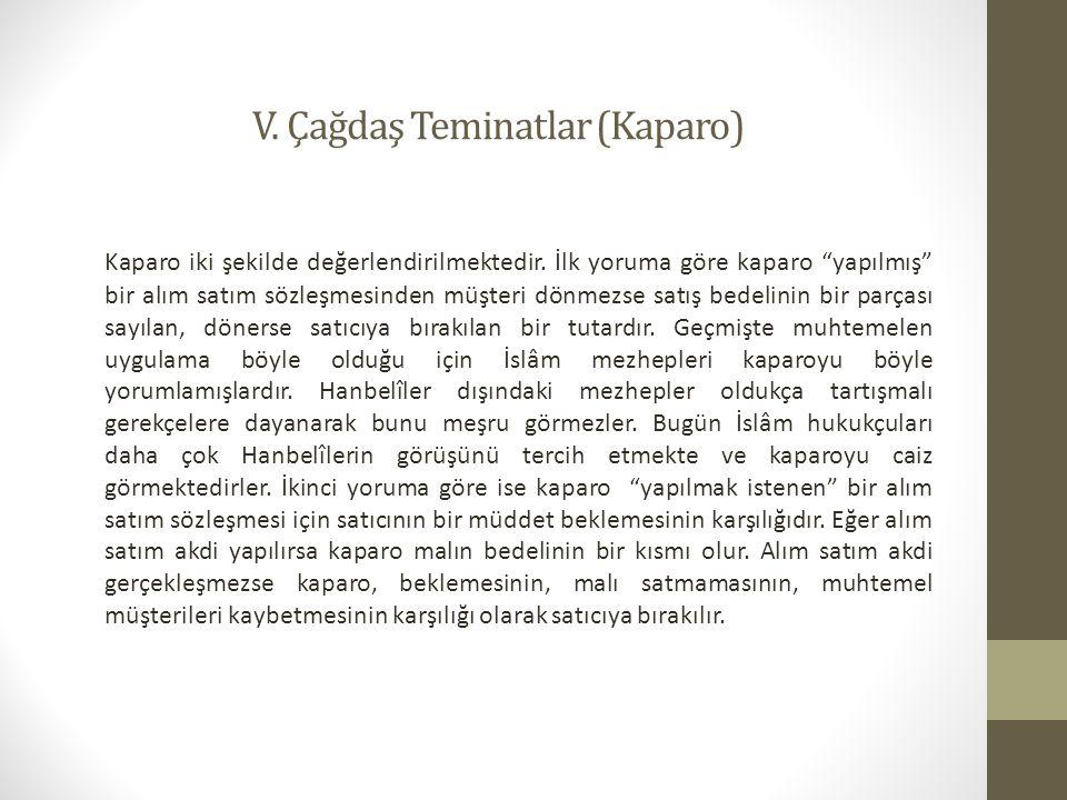 V.Çağdaş Teminatlar (Kaparo) Kaparo iki şekilde değerlendirilmektedir.