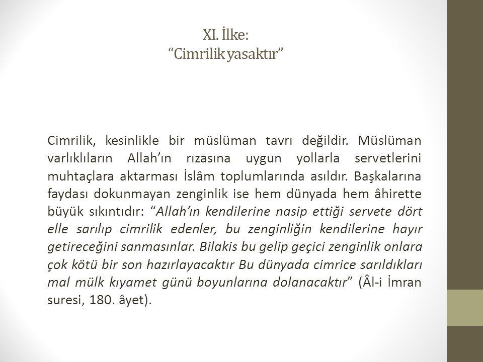 XI.İlke: Cimrilik yasaktır Cimrilik, kesinlikle bir müslüman tavrı değildir.