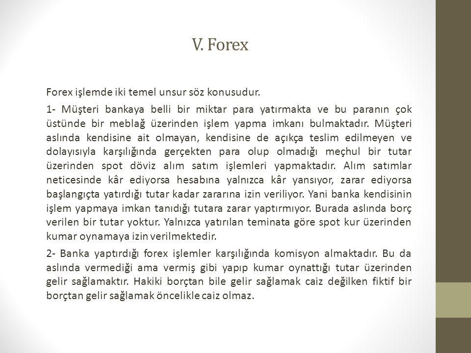 V.Forex Forex işlemde iki temel unsur söz konusudur.