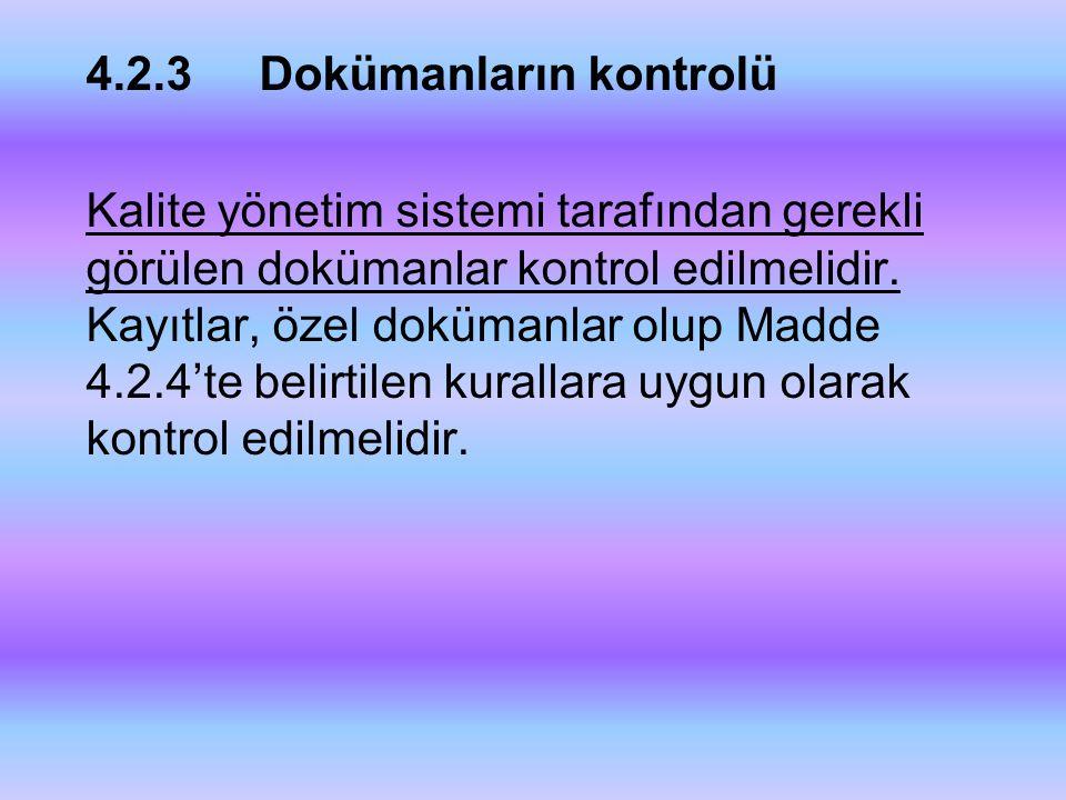 4.2.3Dokümanların kontrolü Kalite yönetim sistemi tarafından gerekli görülen dokümanlar kontrol edilmelidir. Kayıtlar, özel dokümanlar olup Madde 4.2.