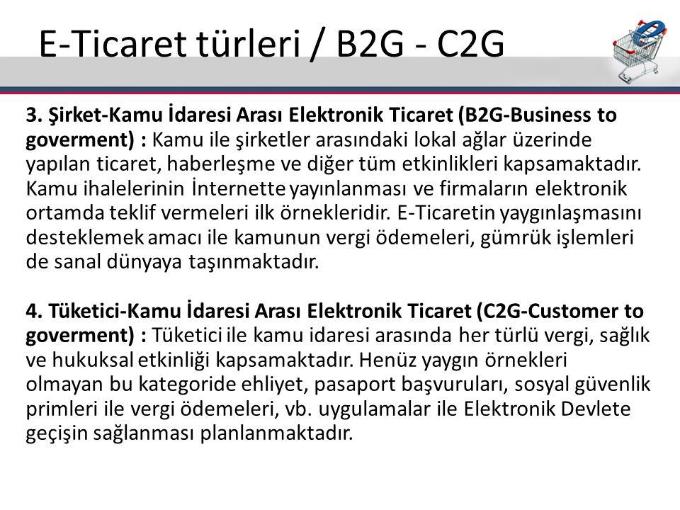E-Ticaret türleri / B2G - C2G 3. Şirket-Kamu İdaresi Arası Elektronik Ticaret (B2G-Business to goverment) : Kamu ile şirketler arasındaki lokal ağlar