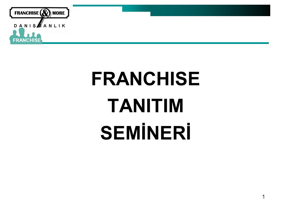 1 FRANCHISE TANITIM SEMİNERİ FRANCHISE