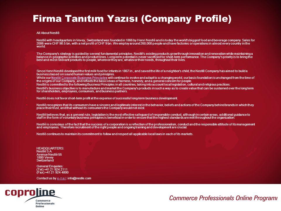Firma Tanıtım Yazısı (Company Profile) All About Nestlé Nestlé with headquarters in Vevey, Switzerland was founded in 1866 by Henri Nestlé and is toda
