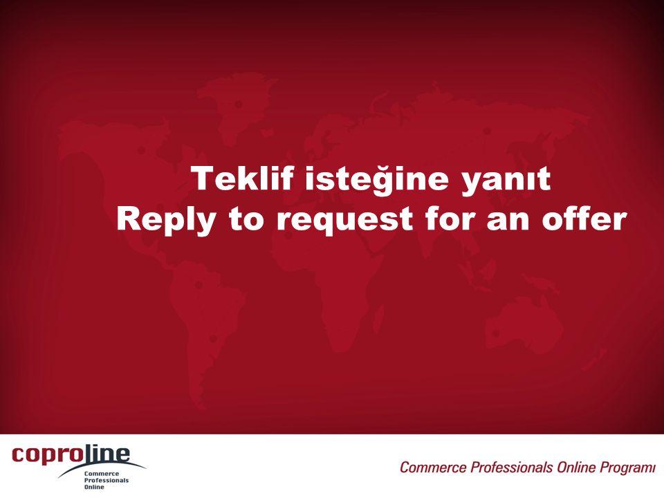 Teklif isteğine yanıt Reply to request for an offer