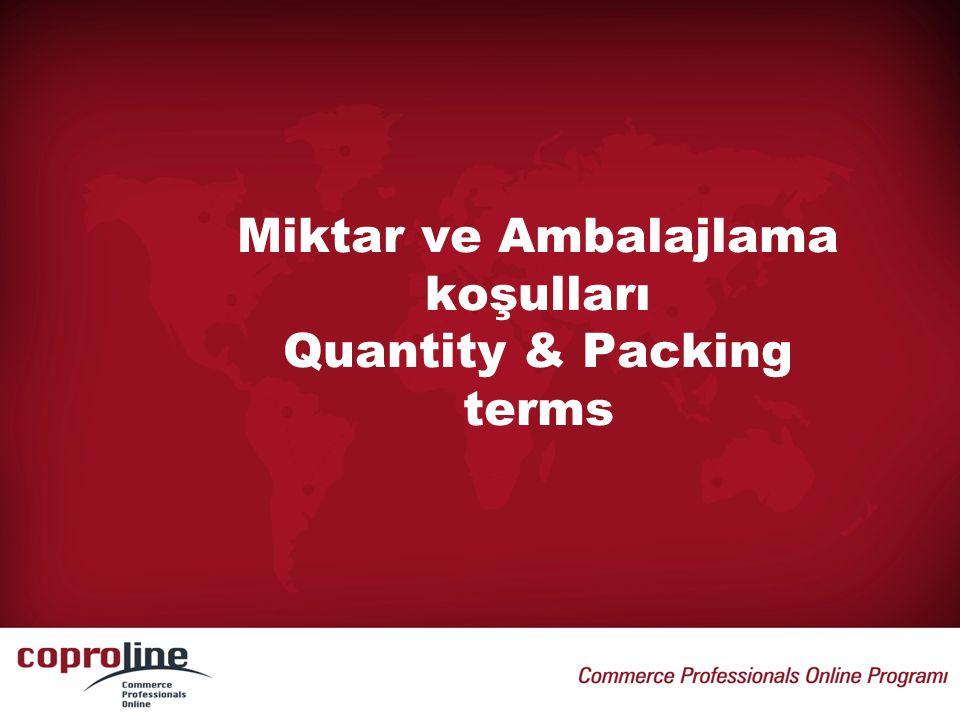 Miktar ve Ambalajlama koşulları Quantity & Packing terms