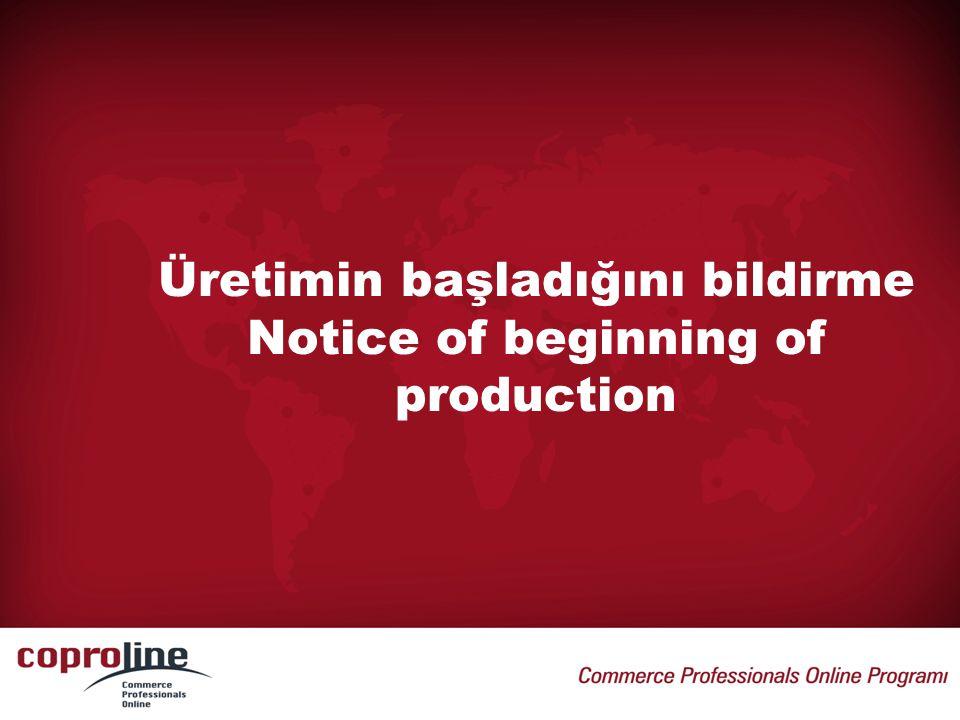 Üretimin başladığını bildirme Notice of beginning of production