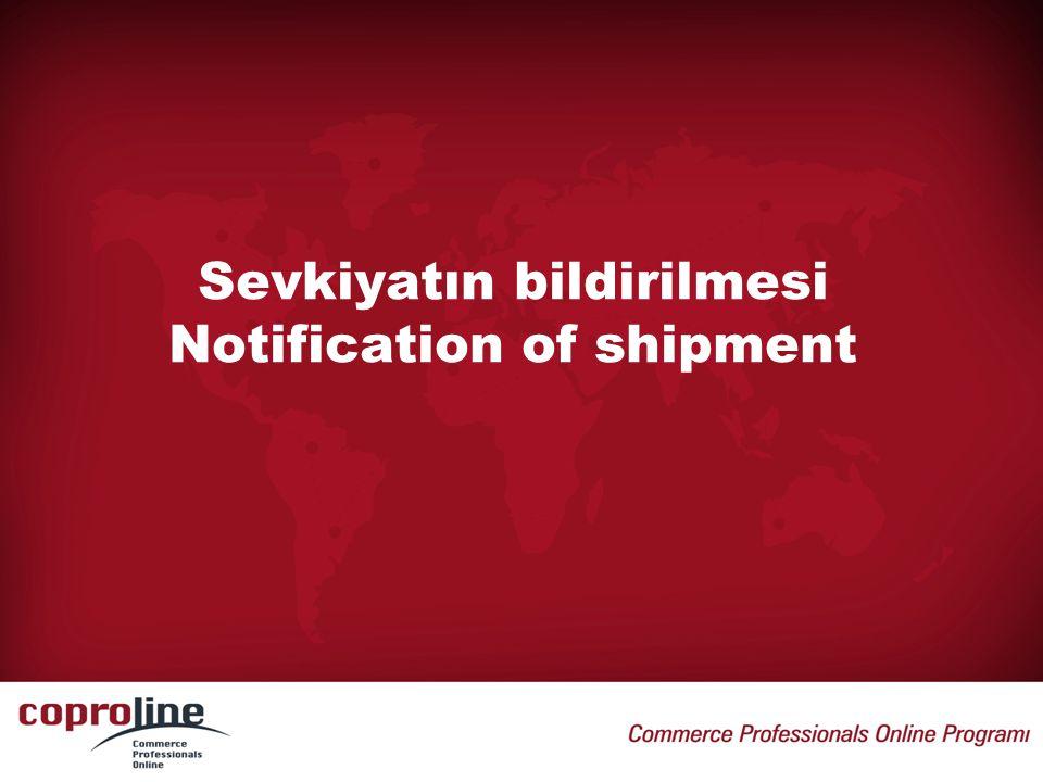 Sevkiyatın bildirilmesi Notification of shipment