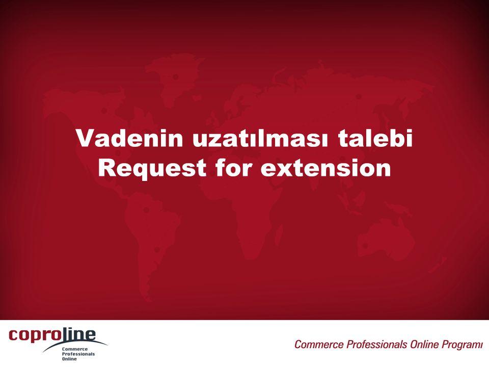 Vadenin uzatılması talebi Request for extension