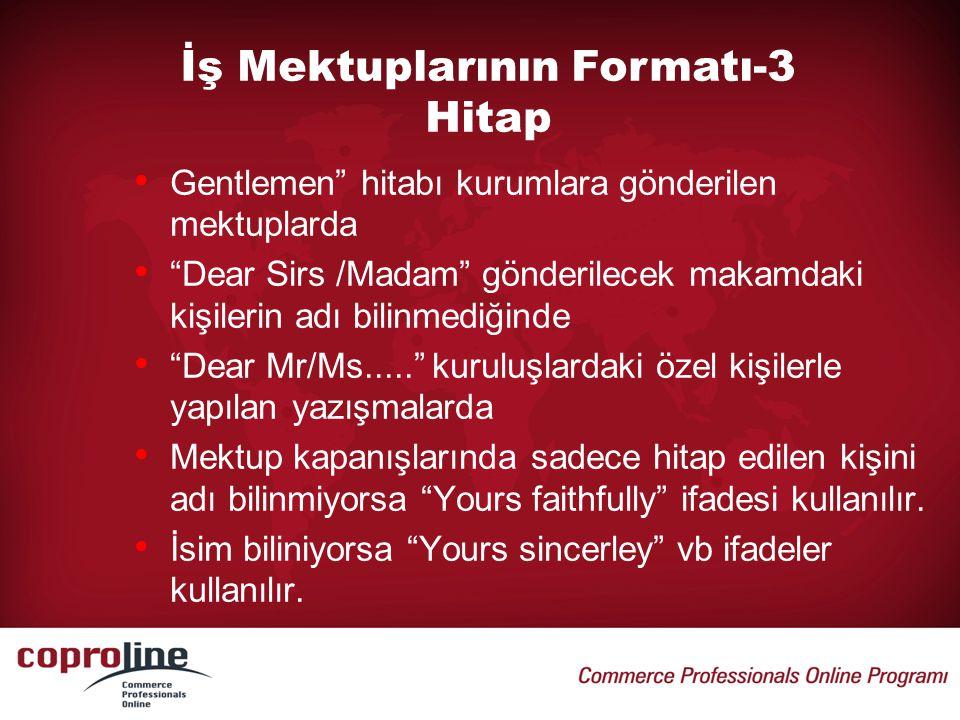 Örnek 2: Gentelmen: We wish to inform you that your order No…… dated……..