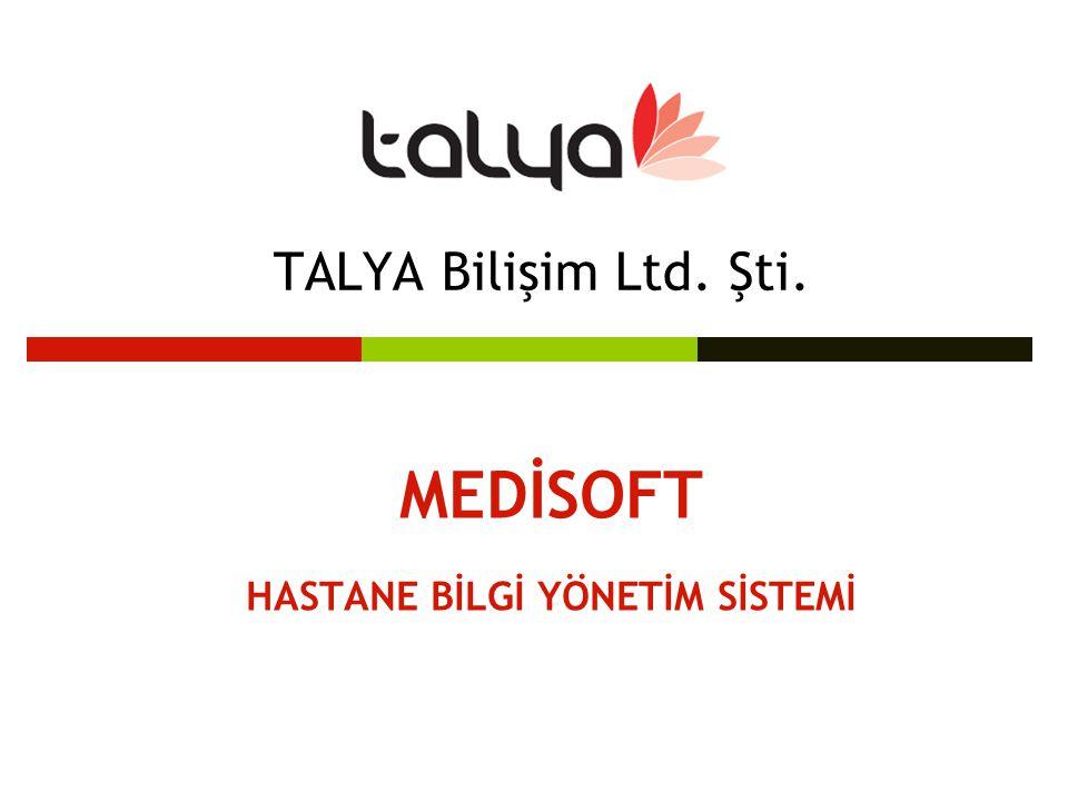 TALYA Bilişim Ltd. Şti. MEDİSOFT HASTANE BİLGİ YÖNETİM SİSTEMİ