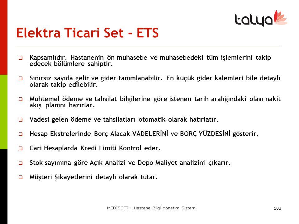 MEDİSOFT - Hastane Bilgi Yönetim Sistemi 103 Elektra Ticari Set - ETS  Kapsamlıdır. Hastanenin ön muhasebe ve muhasebedeki tüm işlemlerini takip edec