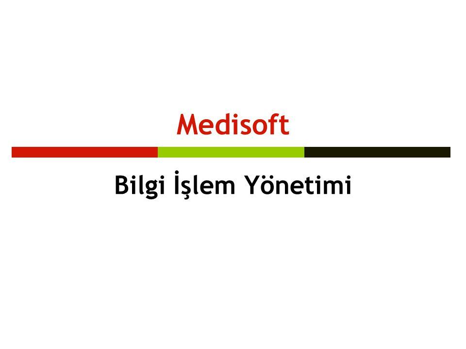 Medisoft Bilgi İşlem Yönetimi