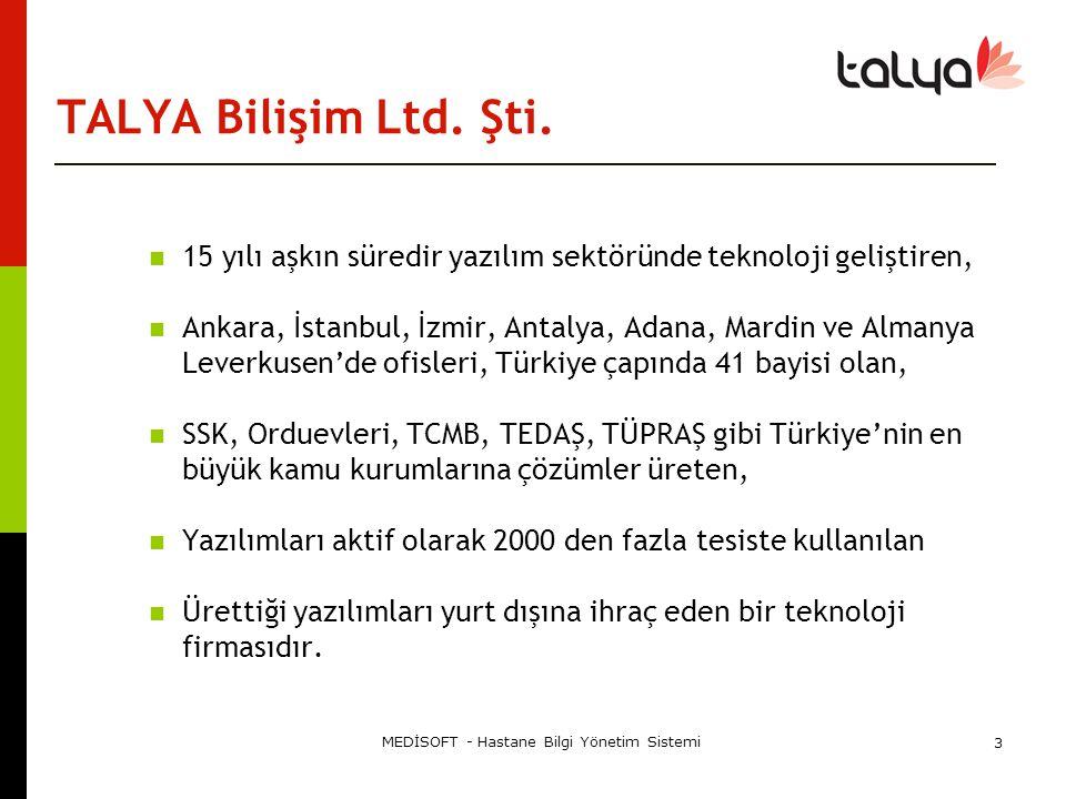 MEDİSOFT - Hastane Bilgi Yönetim Sistemi 3 TALYA Bilişim Ltd. Şti.  15 yılı aşkın süredir yazılım sektöründe teknoloji geliştiren,  Ankara, İstanbul
